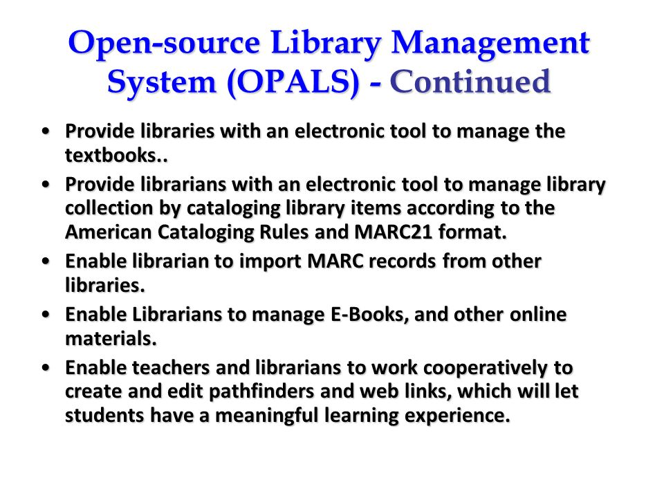 Open-source Library Management System (OPALS) - Continued