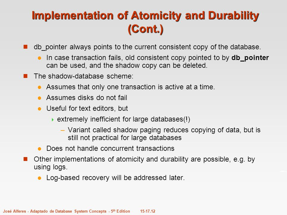 Implementation of Atomicity and Durability (Cont.)