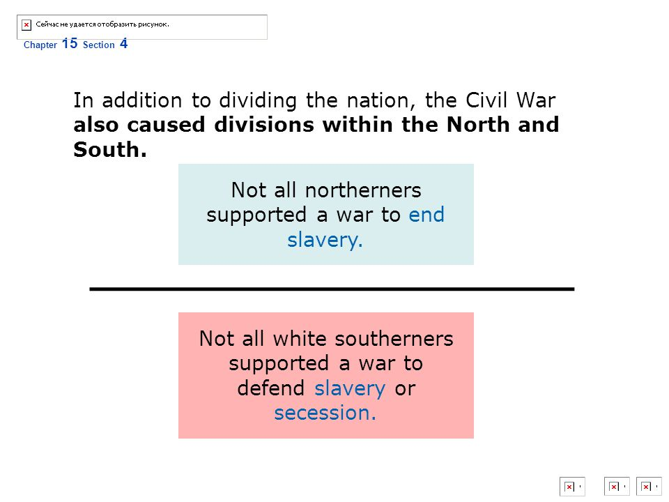 Not all northerners supported a war to end slavery.