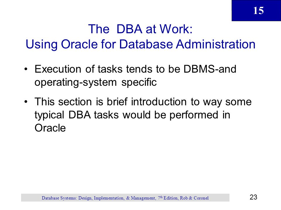 The DBA at Work: Using Oracle for Database Administration