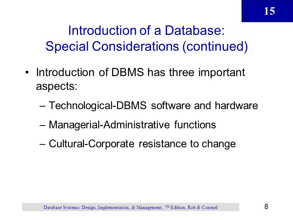 Introduction of a Database: Special Considerations (continued)
