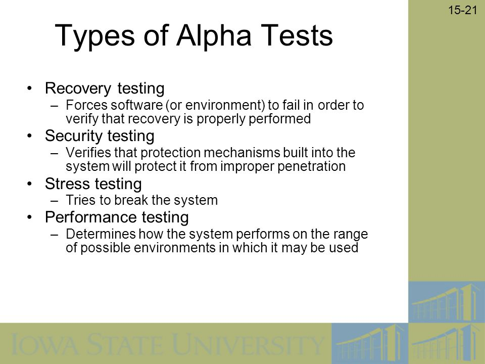 Types of Alpha Tests Recovery testing Security testing Stress testing