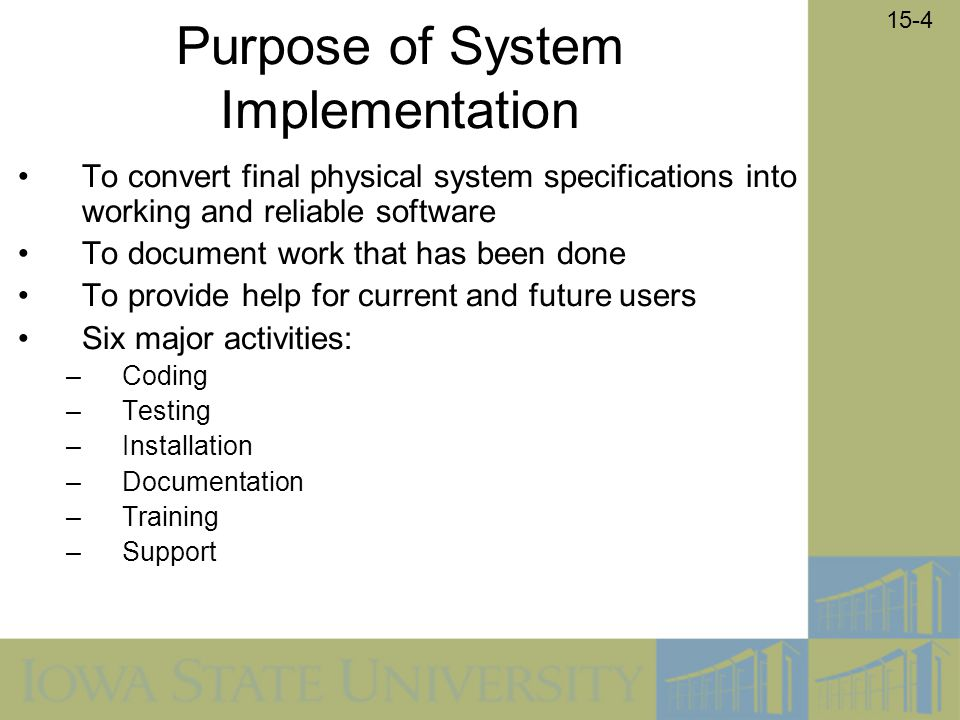 Purpose of System Implementation