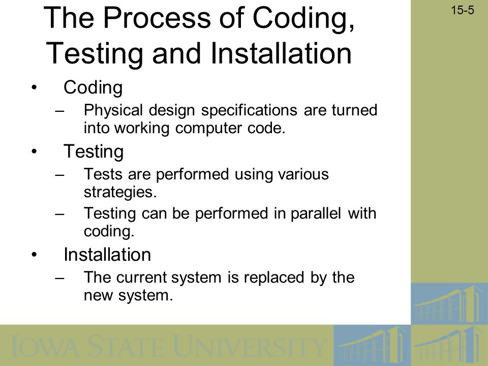 The Process of Coding, Testing and Installation
