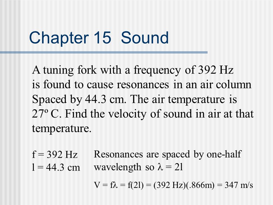Chapter 15 Sound A tuning fork with a frequency of 392 Hz