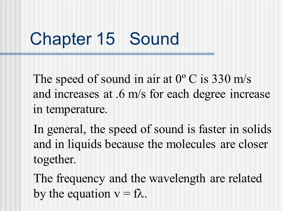 Chapter 15 Sound The speed of sound in air at 0º C is 330 m/s