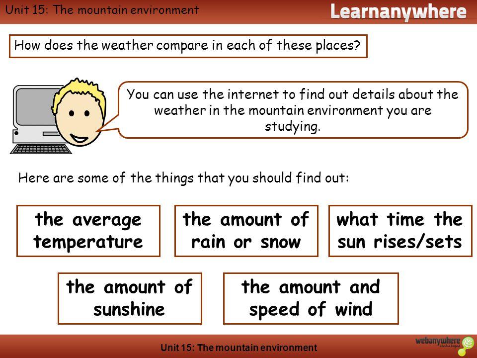 the average temperature the amount of rain or snow