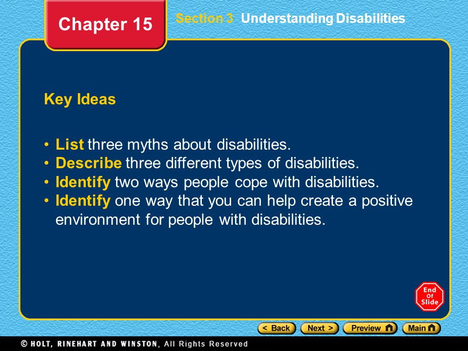 Chapter 15 Key Ideas List three myths about disabilities.