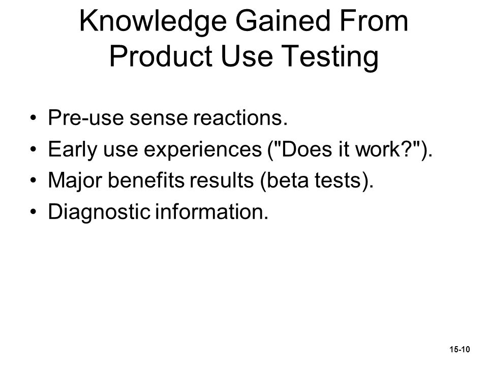 Knowledge Gained From Product Use Testing