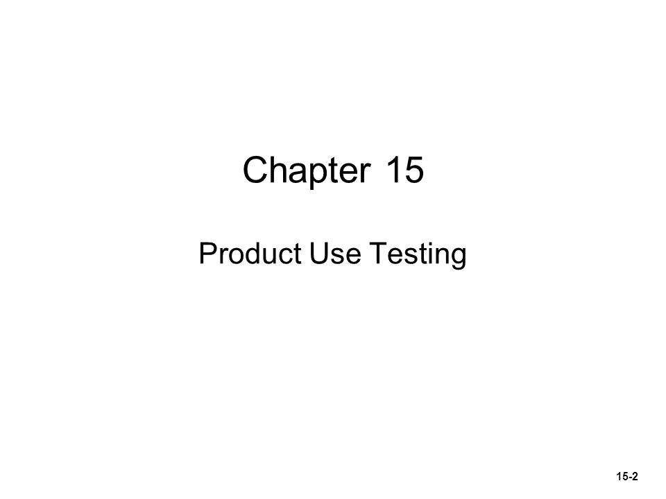 Chapter 15 Product Use Testing