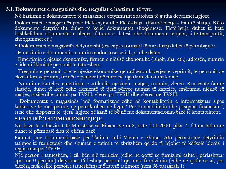 5.1. Dokumentet e magazinës dhe rregullat e hartimit të tyre.