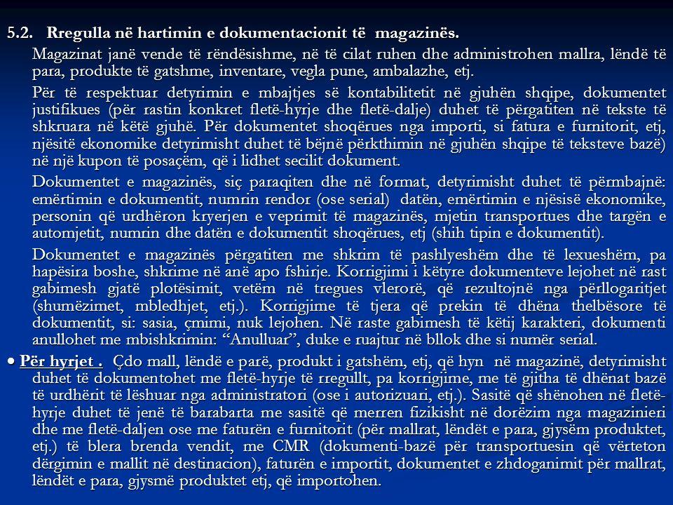5.2. Rregulla në hartimin e dokumentacionit të magazinës.