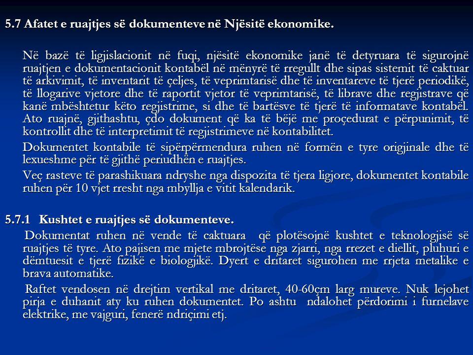 5.7 Afatet e ruajtjes së dokumenteve në Njësitë ekonomike.