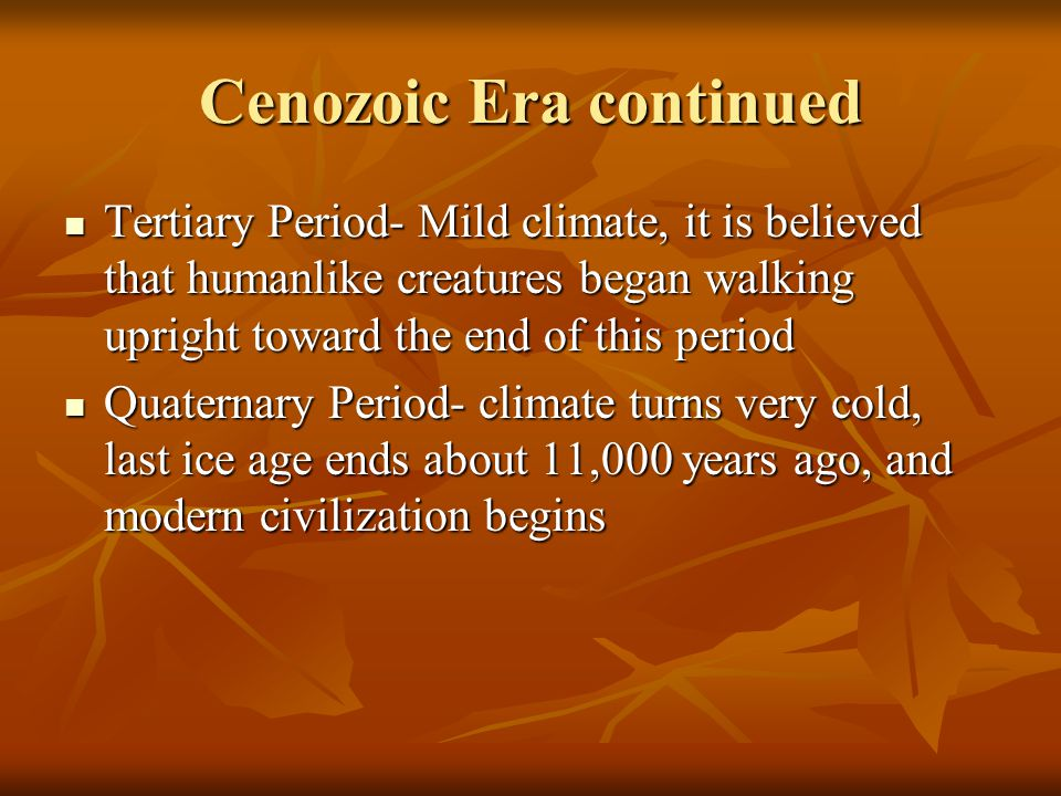 Cenozoic Era continued