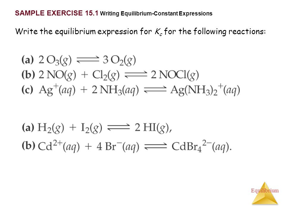 Write the equilibrium expression for Kc for the following reactions: