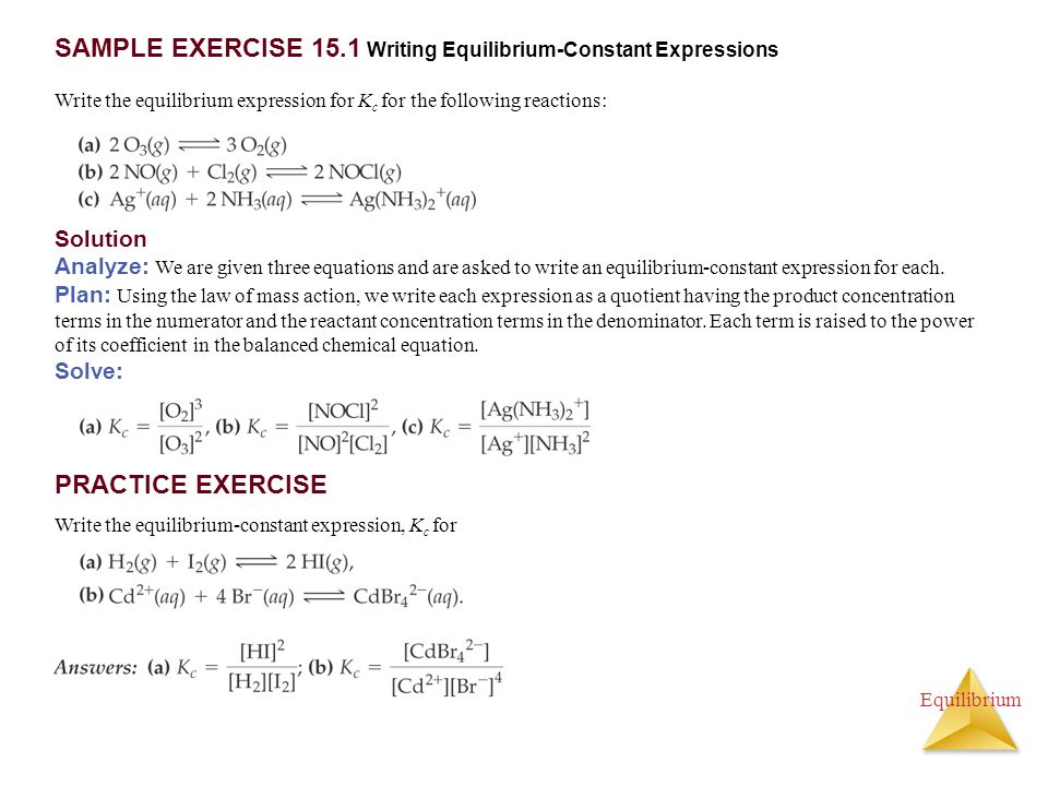 SAMPLE EXERCISE 15.1 Writing Equilibrium-Constant Expressions