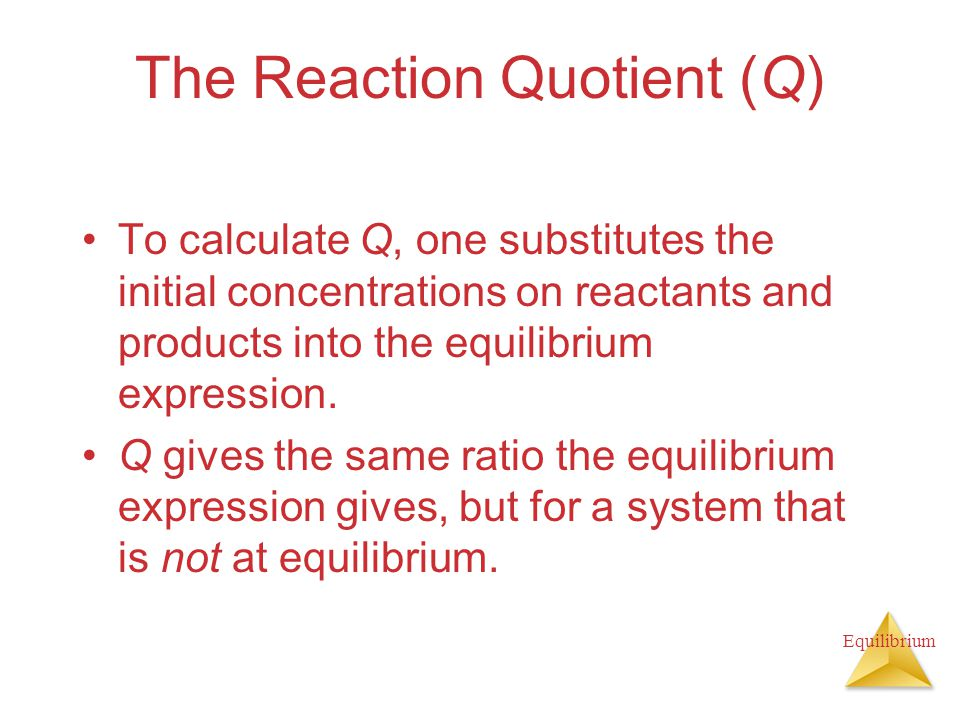 The Reaction Quotient (Q)