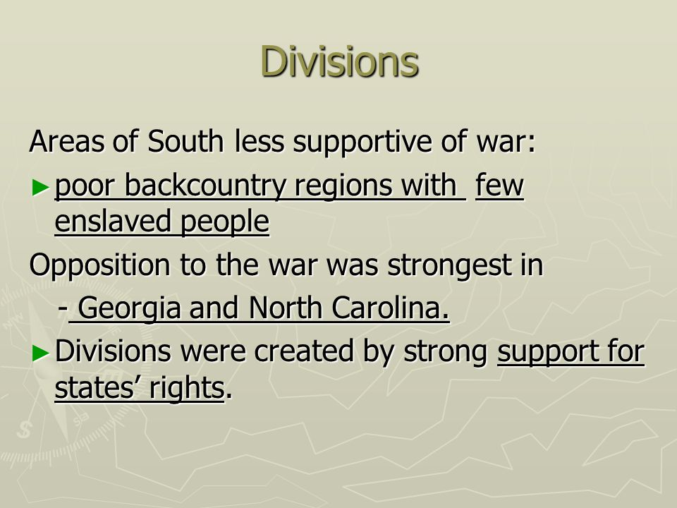 Divisions Areas of South less supportive of war: