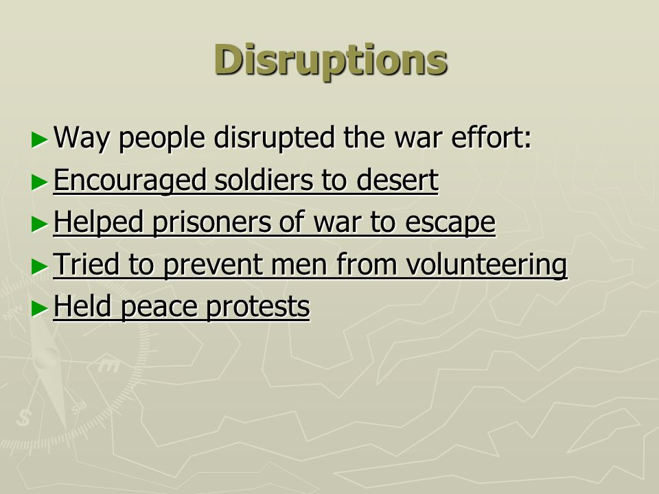 Disruptions Way people disrupted the war effort: