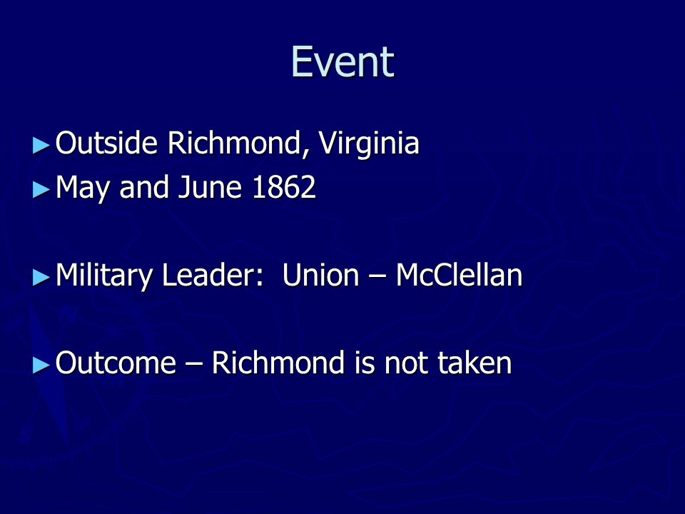 Event Outside Richmond, Virginia May and June 1862