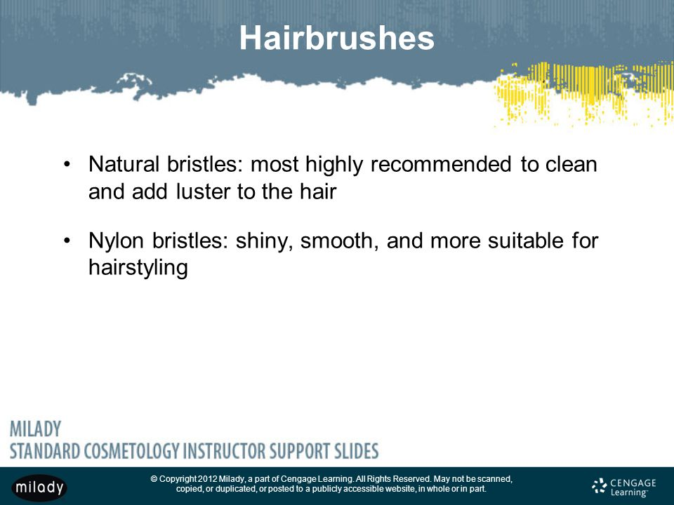 Hairbrushes Natural bristles: most highly recommended to clean and add luster to the hair.