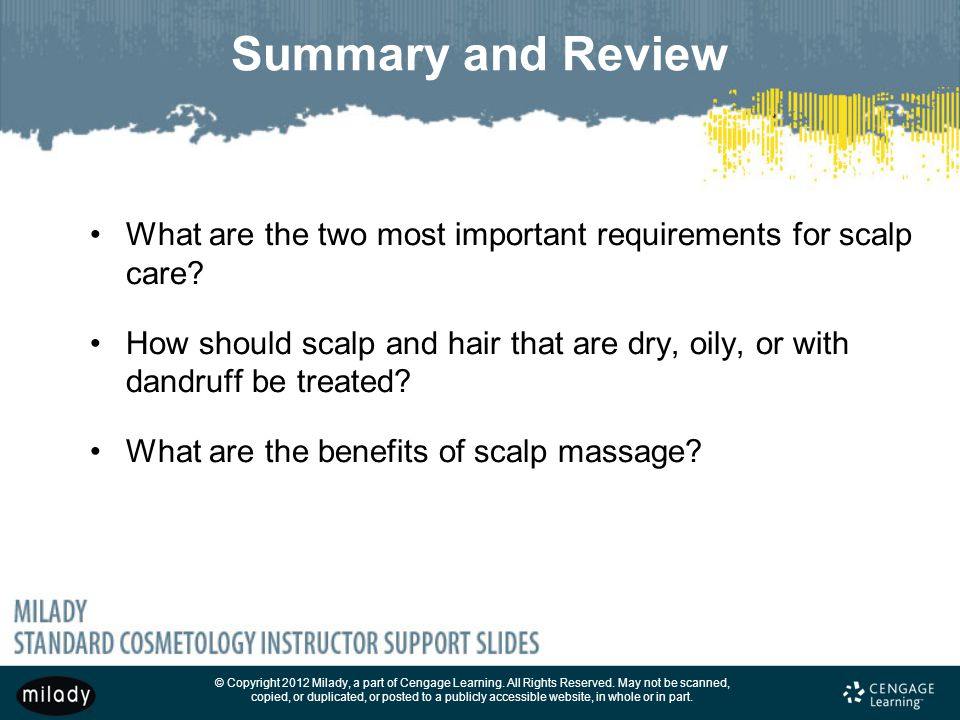 Summary and Review What are the two most important requirements for scalp care
