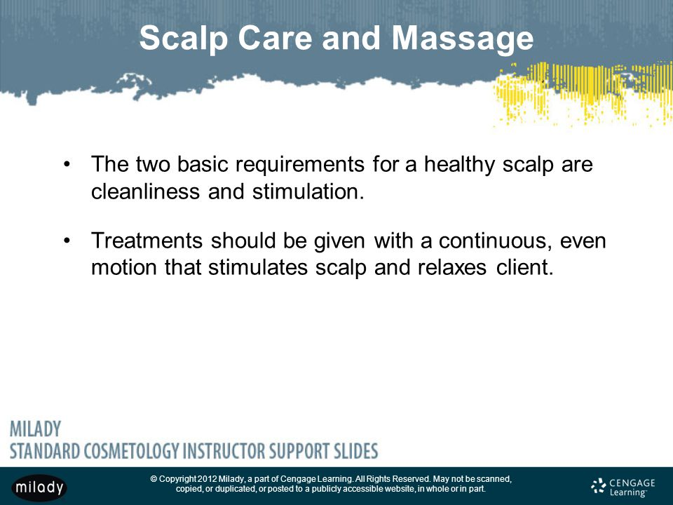 Scalp Care and Massage The two basic requirements for a healthy scalp are cleanliness and stimulation.