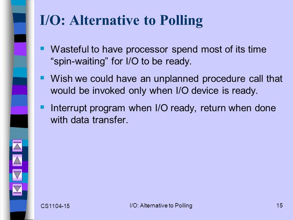 I/O: Alternative to Polling
