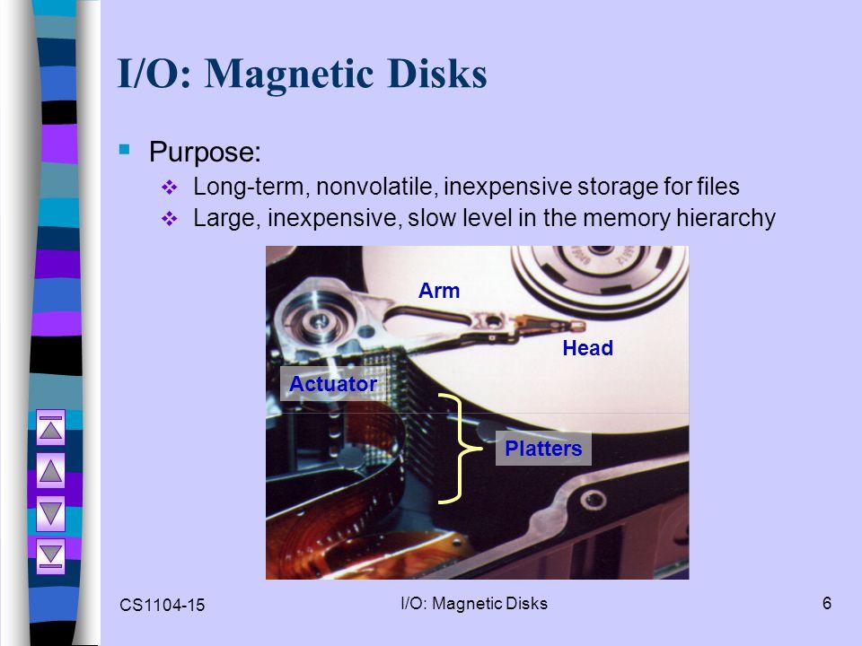 I/O: Magnetic Disks Purpose: