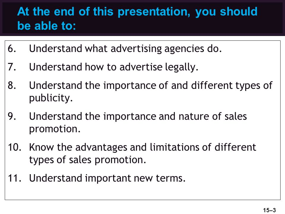 At the end of this presentation, you should be able to: