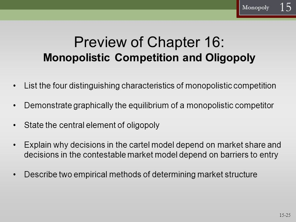 Preview of Chapter 16: Monopolistic Competition and Oligopoly