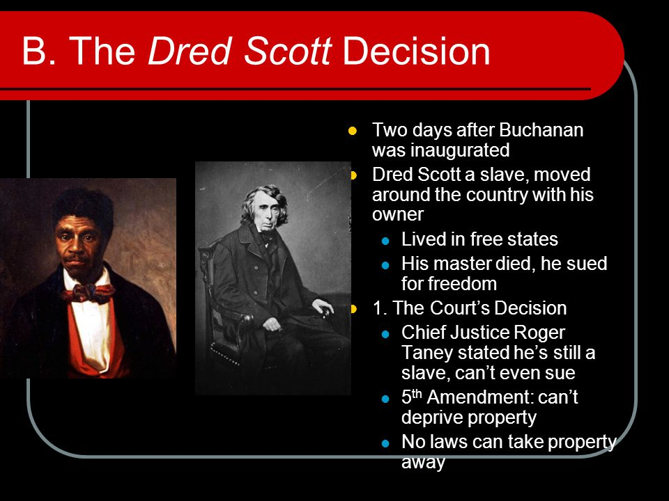 B. The Dred Scott Decision
