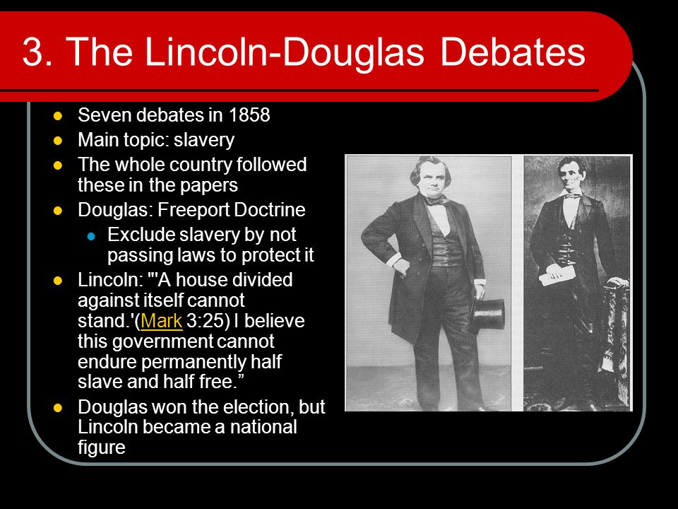 3. The Lincoln-Douglas Debates