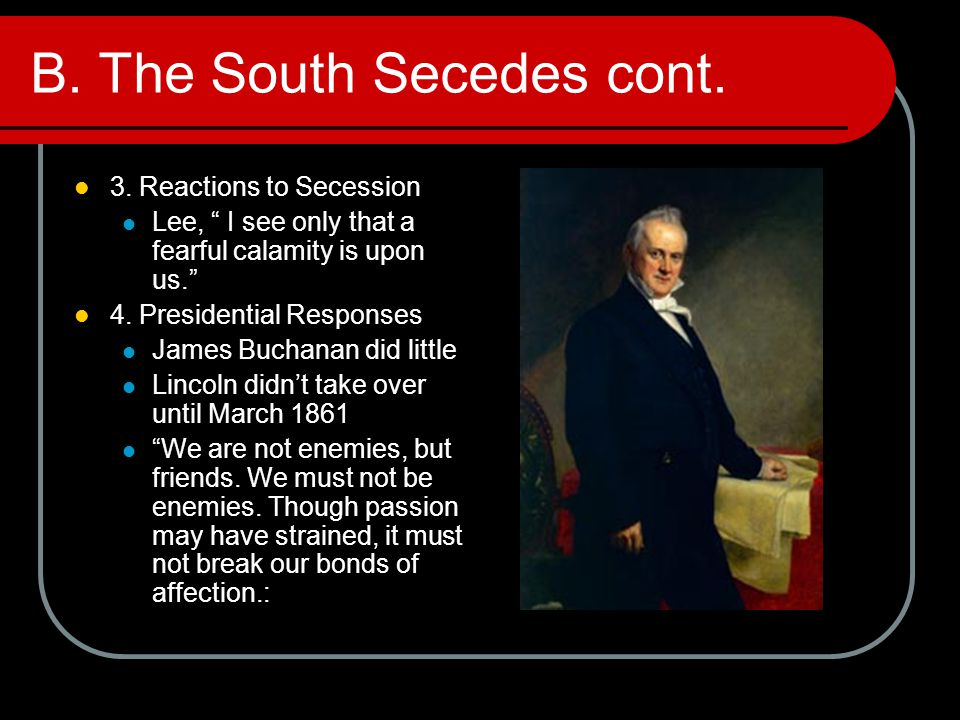 B. The South Secedes cont.