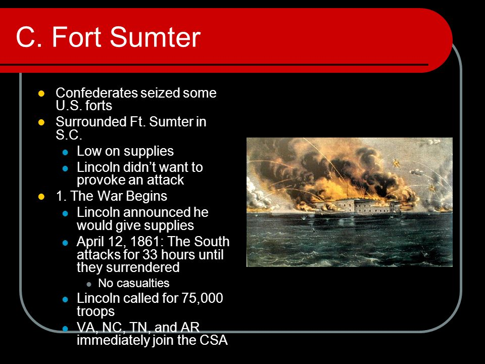 C. Fort Sumter Confederates seized some U.S. forts