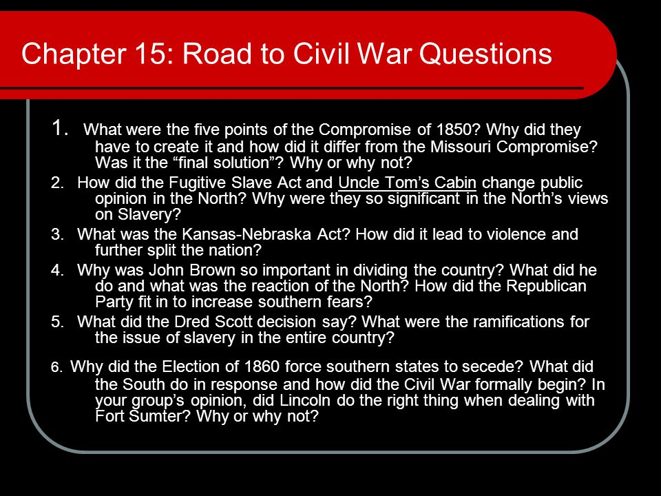 Chapter 15: Road to Civil War Questions