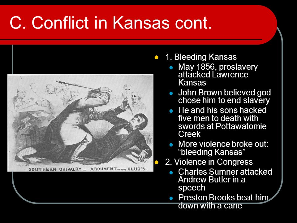 C. Conflict in Kansas cont.
