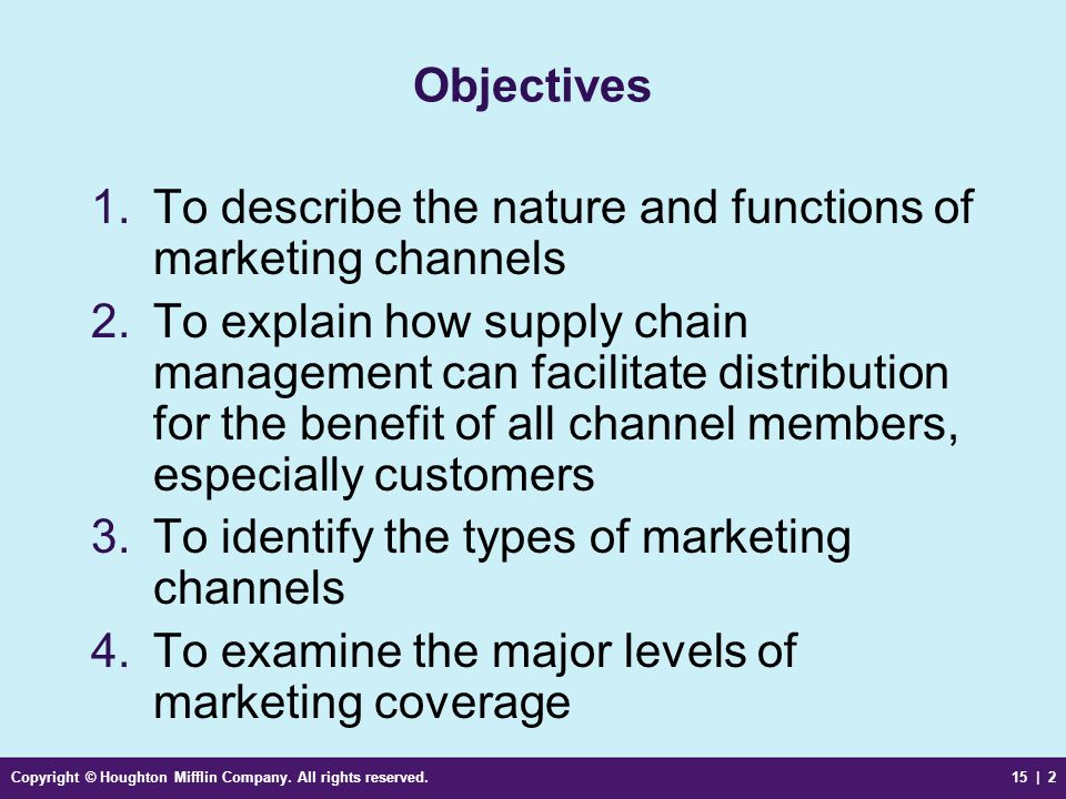 To describe the nature and functions of marketing channels