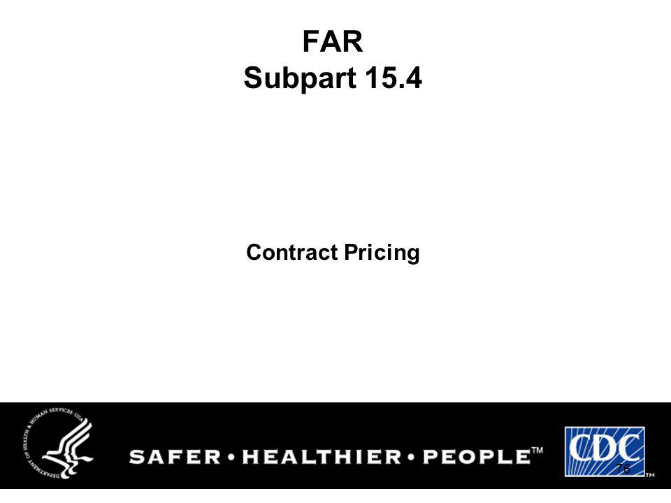FAR Subpart 15.4 Contract Pricing