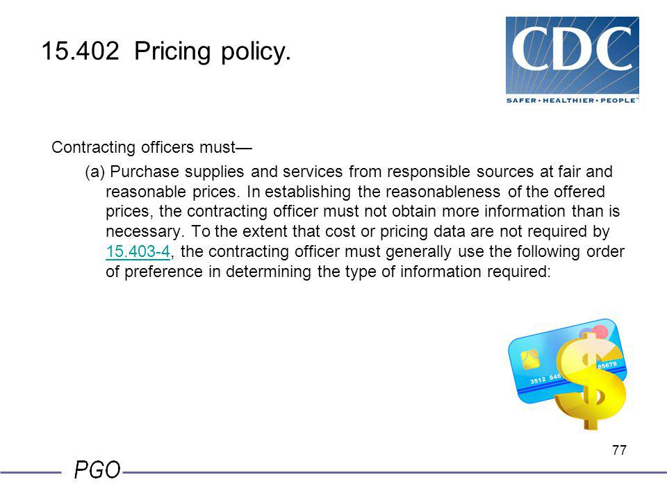 15.402 Pricing policy. Contracting officers must—