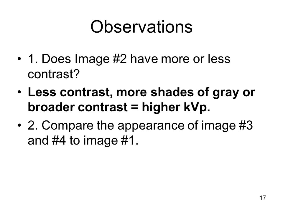 Observations 1. Does Image #2 have more or less contrast