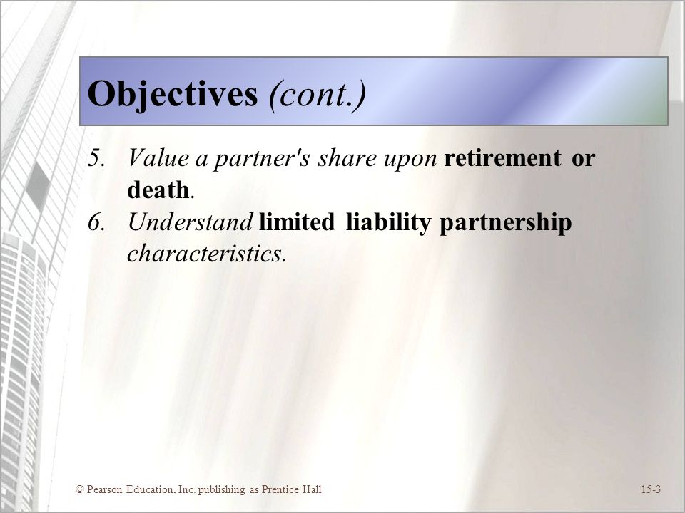 Objectives (cont.) Value a partner s share upon retirement or death.