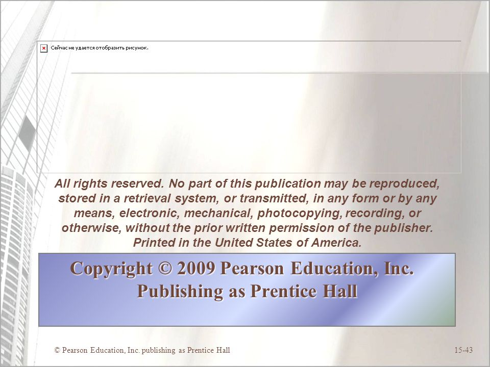 Copyright © 2009 Pearson Education, Inc. Publishing as Prentice Hall