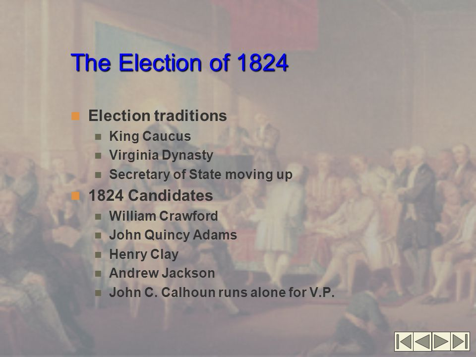 The Election of 1824 Election traditions 1824 Candidates King Caucus