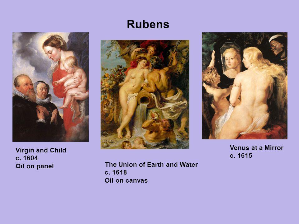 Rubens Venus at a Mirror c. 1615 Virgin and Child c. 1604 Oil on panel