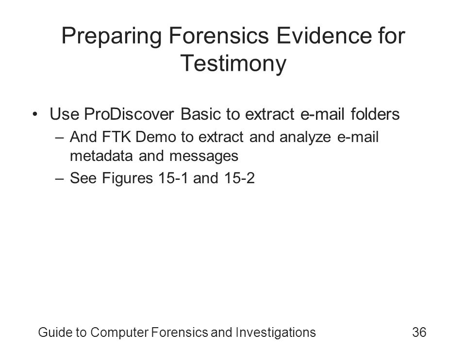 Preparing Forensics Evidence for Testimony