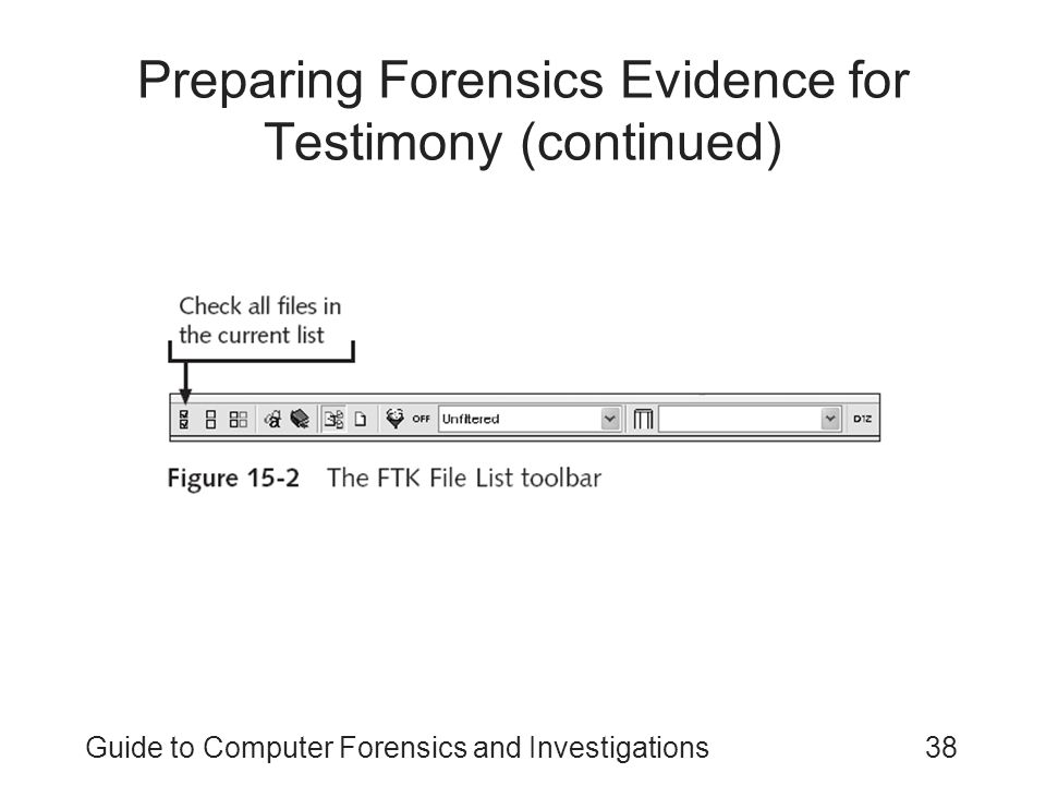 Preparing Forensics Evidence for Testimony (continued)