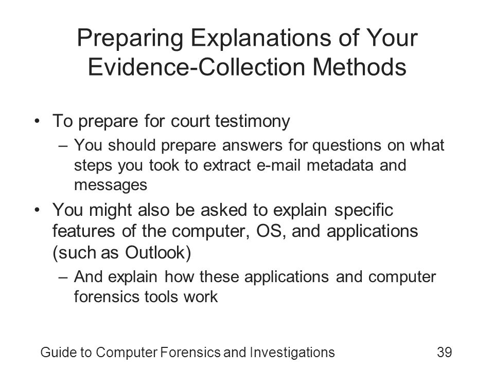 Preparing Explanations of Your Evidence-Collection Methods