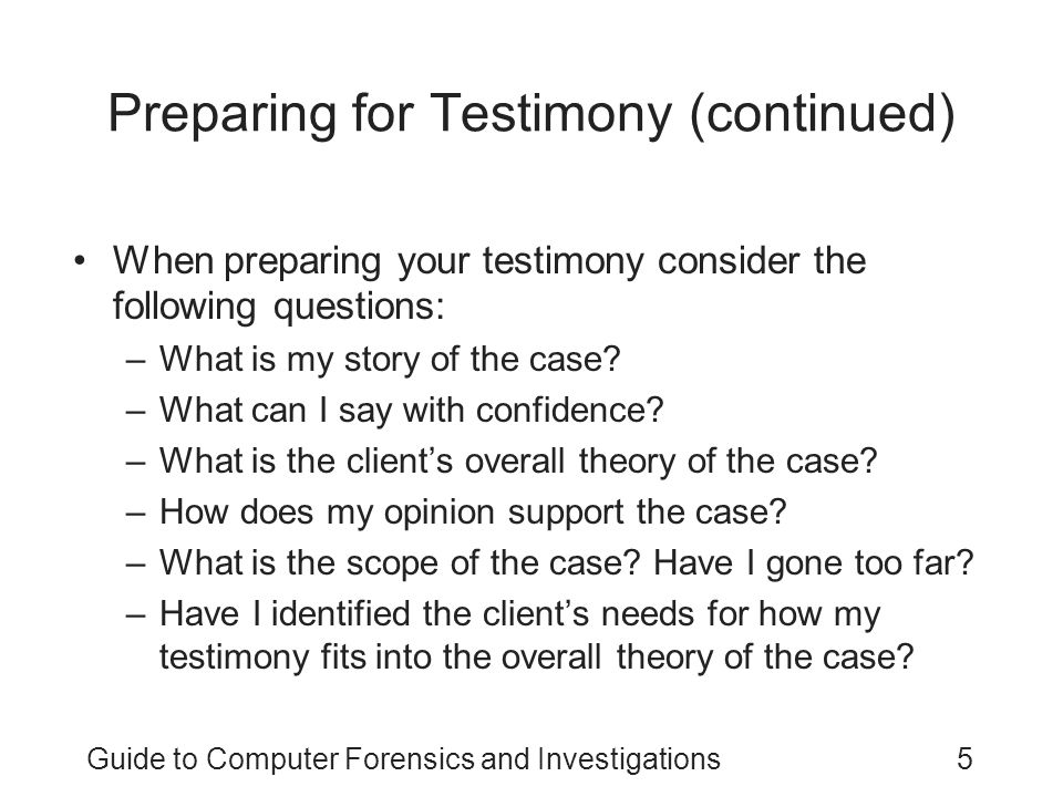 Preparing for Testimony (continued)