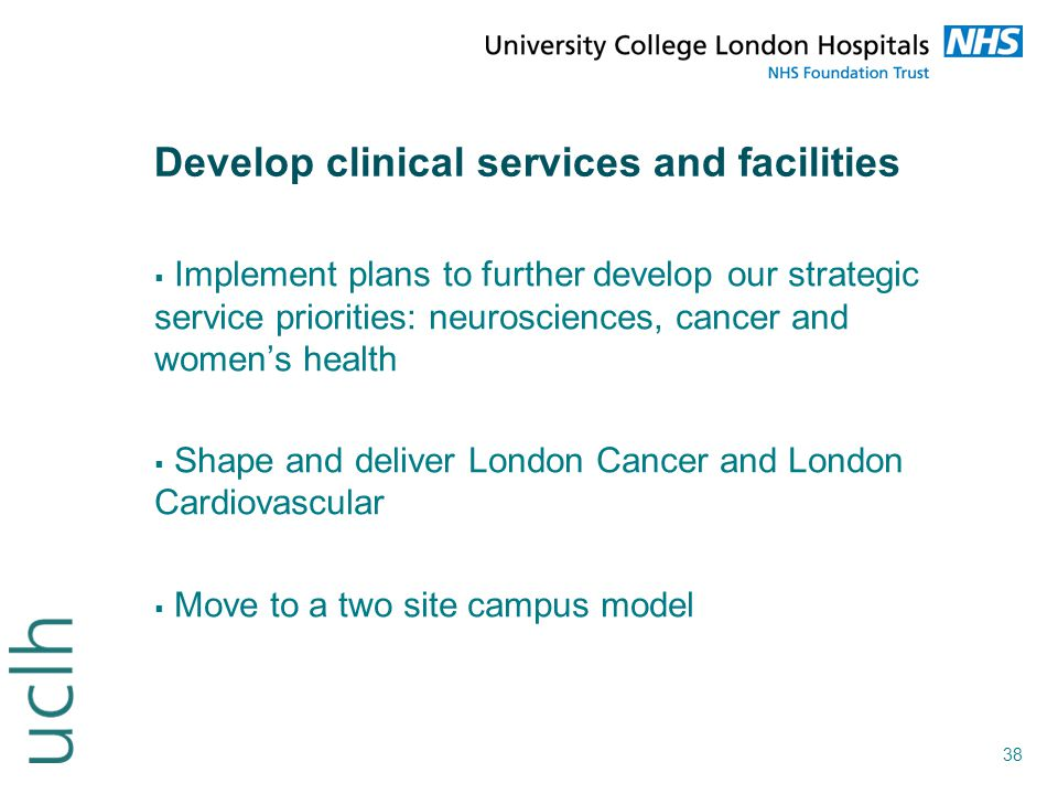 Develop clinical services and facilities